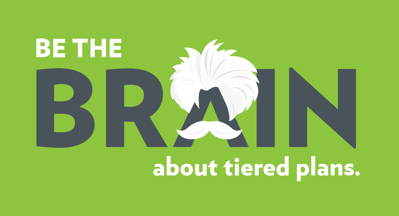 Be the Brain About Tiered Plans